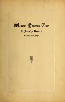 William Hodgson Ellis: A Family Record - By His Daughter