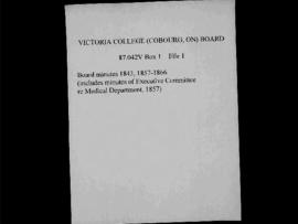 Victoria College Board :  Minutes (includes Minutes of Executive Committee Re:  Medical Dept.